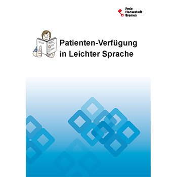 Patienten-Verfügung in Leichter Sprache: Das kostenlose Heft gibt wichtige Informationen zur Patientenvollmacht in Leichter Sprache.